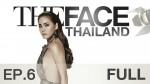 The Face Thailand Season 2 Ep.6 21 พฤศจิกายน 2558