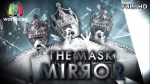 THE MASK MIRROR EP.3 วันที่ 28 พ.ย. 62 ตอนที่ 3