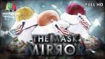 THE MASK MIRROR EP.10 วันที่ 16 ม.ค. 63 ตอนที่ 10
